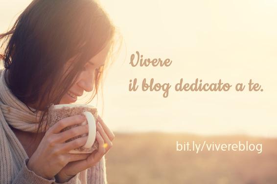Vivere è il blog dedicato a te: benessere, amore, vita di coppia, fitness, motivazione, lavoro.